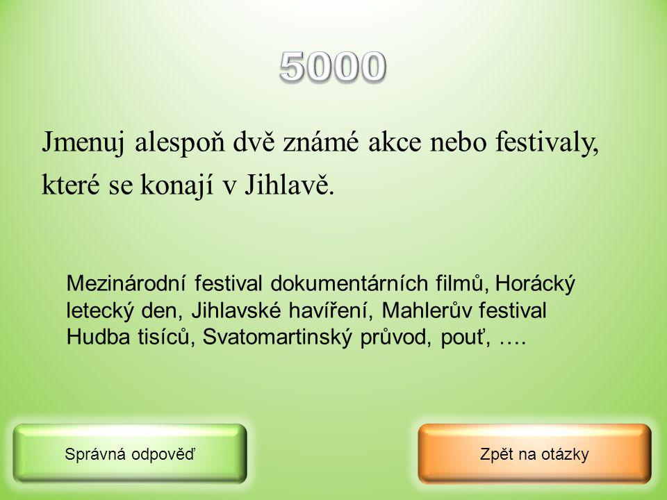 5000 Jmenuj alespoň dvě známé akce nebo festivaly,