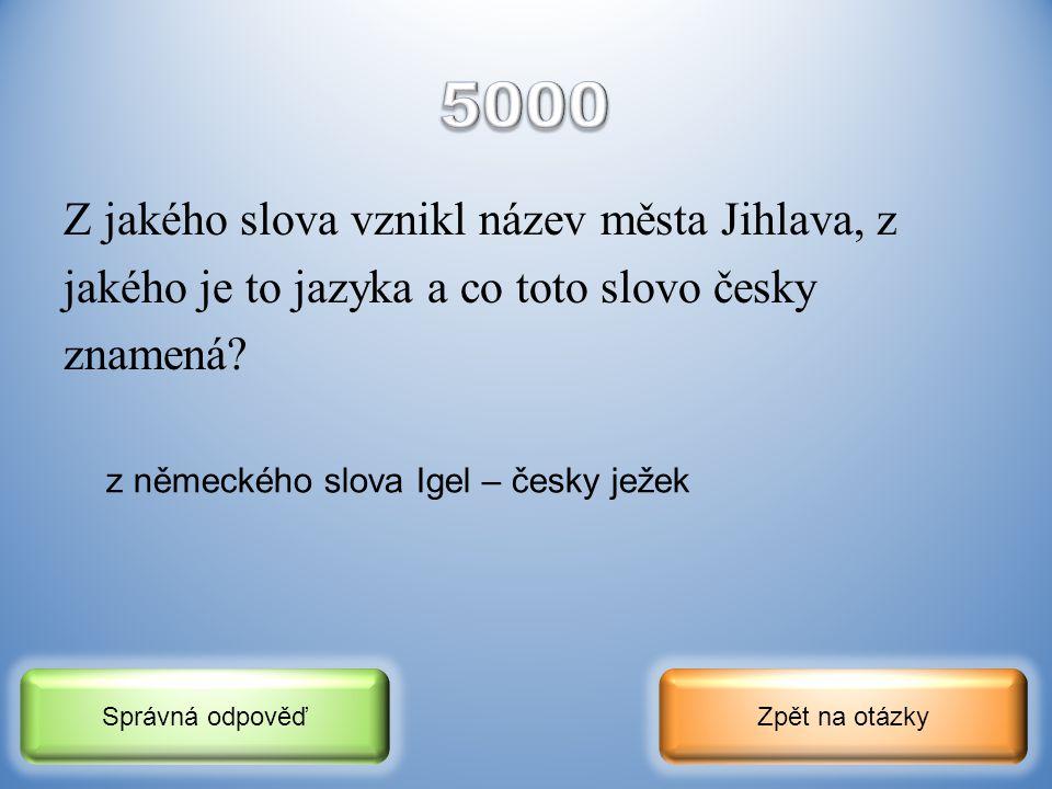 5000 Z jakého slova vznikl název města Jihlava, z