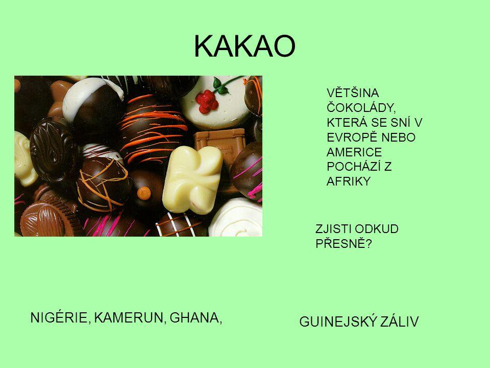 KAKAO NIGÉRIE, KAMERUN, GHANA, GUINEJSKÝ ZÁLIV