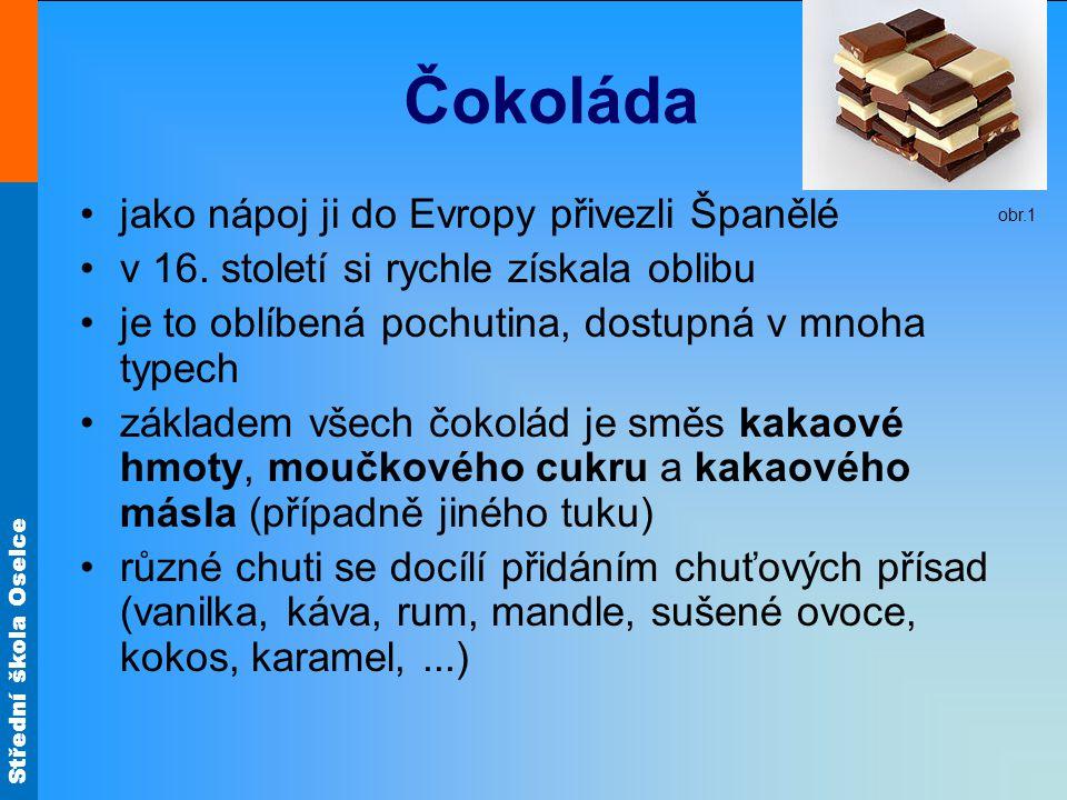 Čokoláda jako nápoj ji do Evropy přivezli Španělé