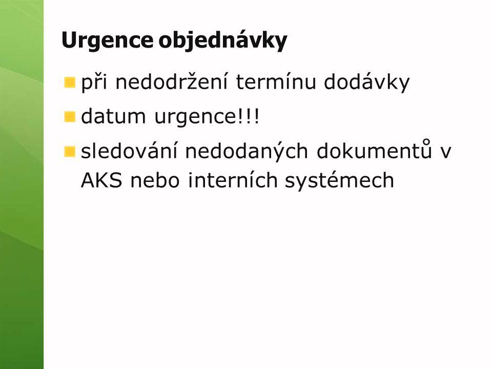 Urgence objednávky při nedodržení termínu dodávky datum urgence!!!