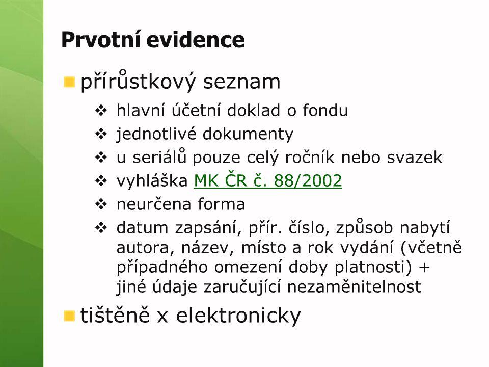 Prvotní evidence přírůstkový seznam tištěně x elektronicky