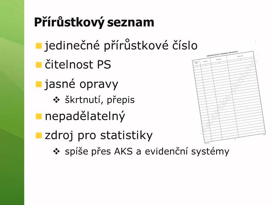 Přírůstkový seznam jedinečné přírůstkové číslo čitelnost PS