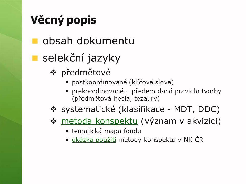 Věcný popis obsah dokumentu selekční jazyky předmětové