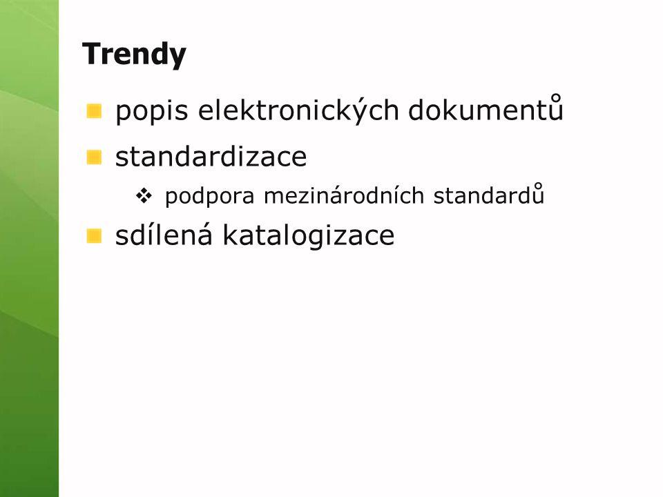 Trendy popis elektronických dokumentů standardizace