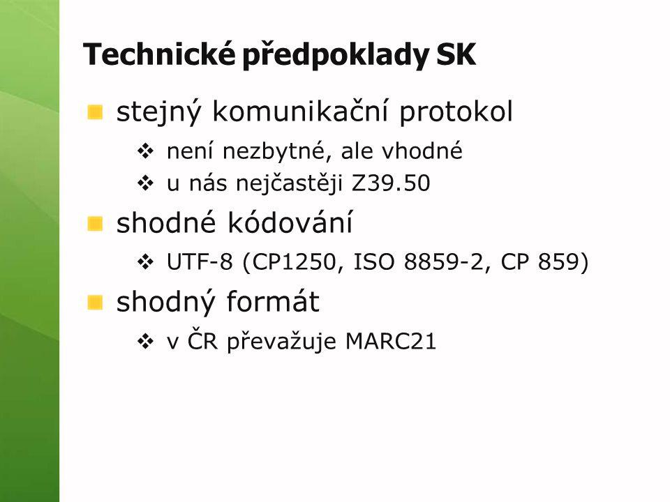 Technické předpoklady SK
