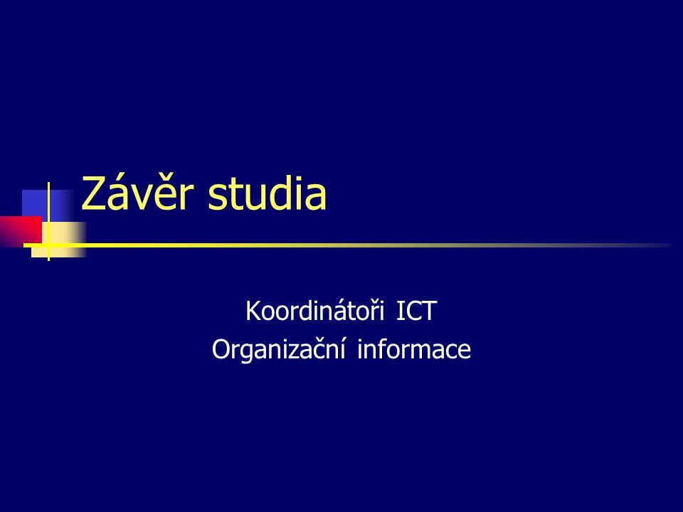 Koordinátoři ICT Organizační informace