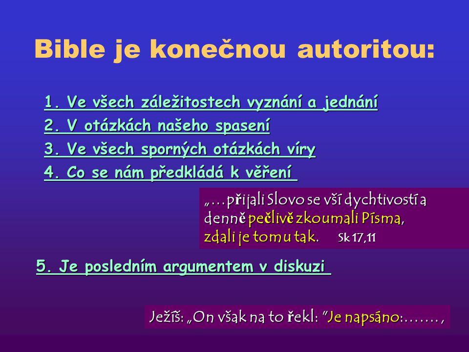 Bible je konečnou autoritou: