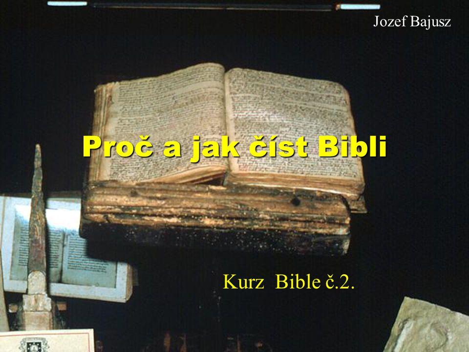 Jozef Bajusz Proč a jak číst Bibli Kurz Bible č.2.