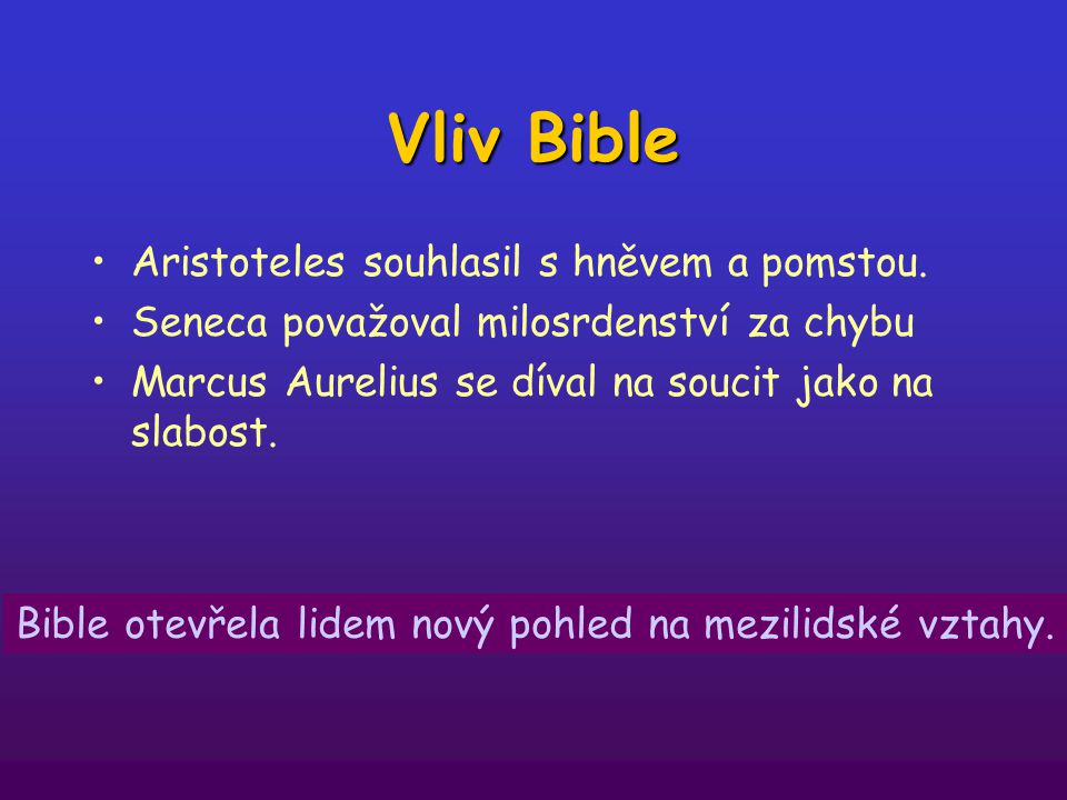 Bible otevřela lidem nový pohled na mezilidské vztahy.