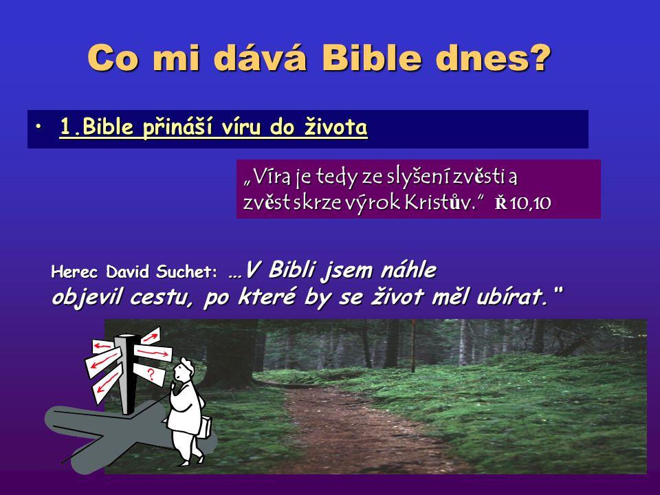 Co mi dává Bible dnes 1.Bible přináší víru do života