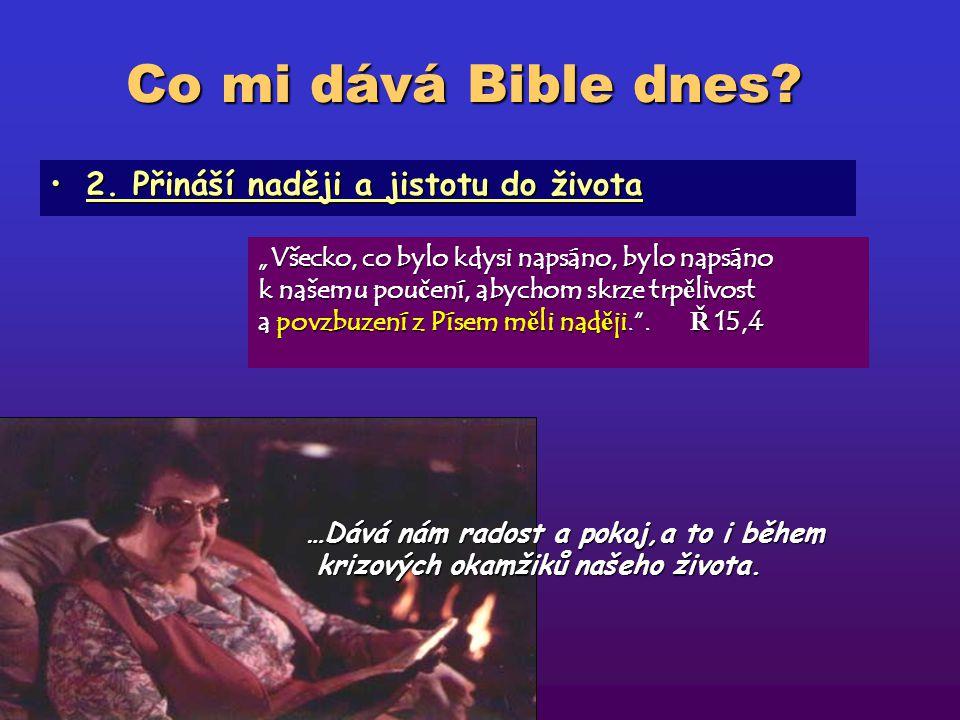 Co mi dává Bible dnes 2. Přináší naději a jistotu do života