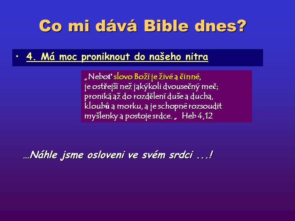 Co mi dává Bible dnes 4. Má moc proniknout do našeho nitra
