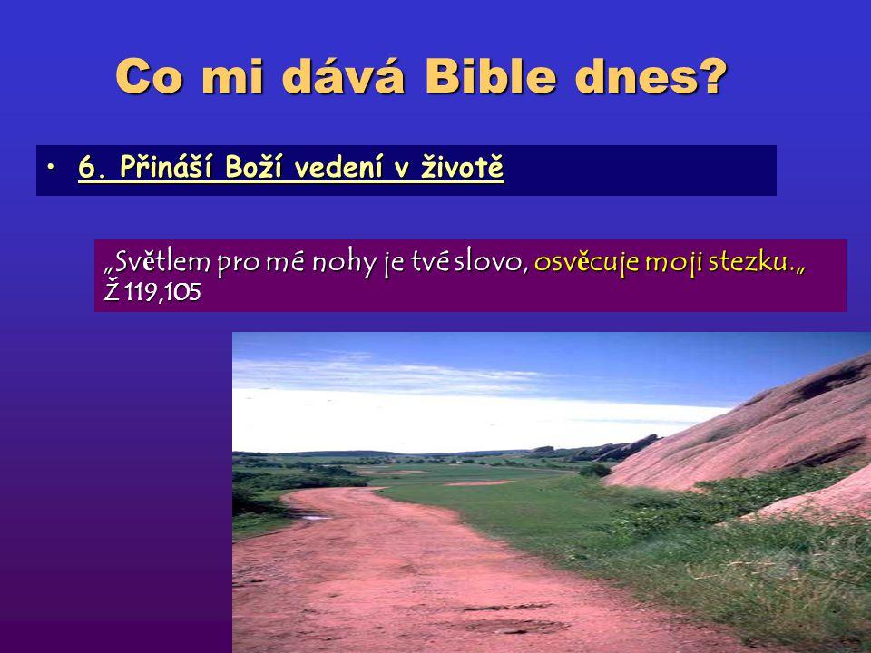 Co mi dává Bible dnes 6. Přináší Boží vedení v životě