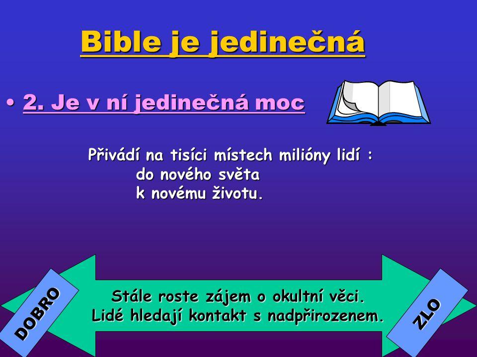 Bible je jedinečná 2. Je v ní jedinečná moc