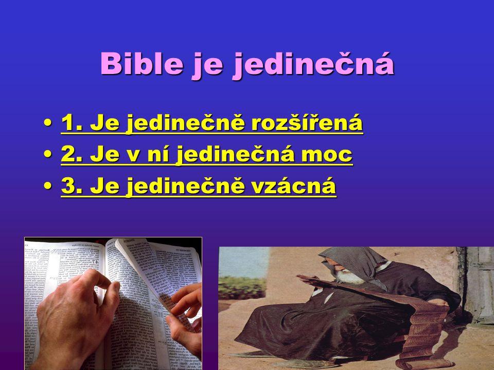 Bible je jedinečná 1. Je jedinečně rozšířená 2. Je v ní jedinečná moc