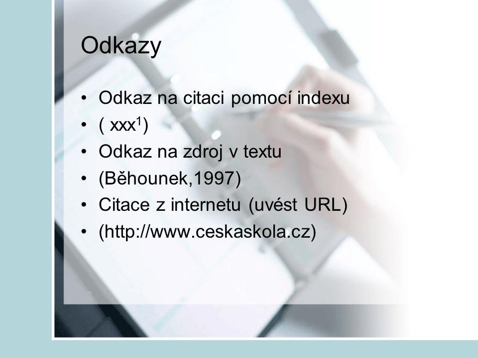 Odkazy Odkaz na citaci pomocí indexu ( xxx1) Odkaz na zdroj v textu