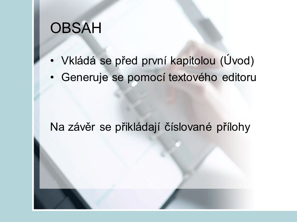 OBSAH Vkládá se před první kapitolou (Úvod)