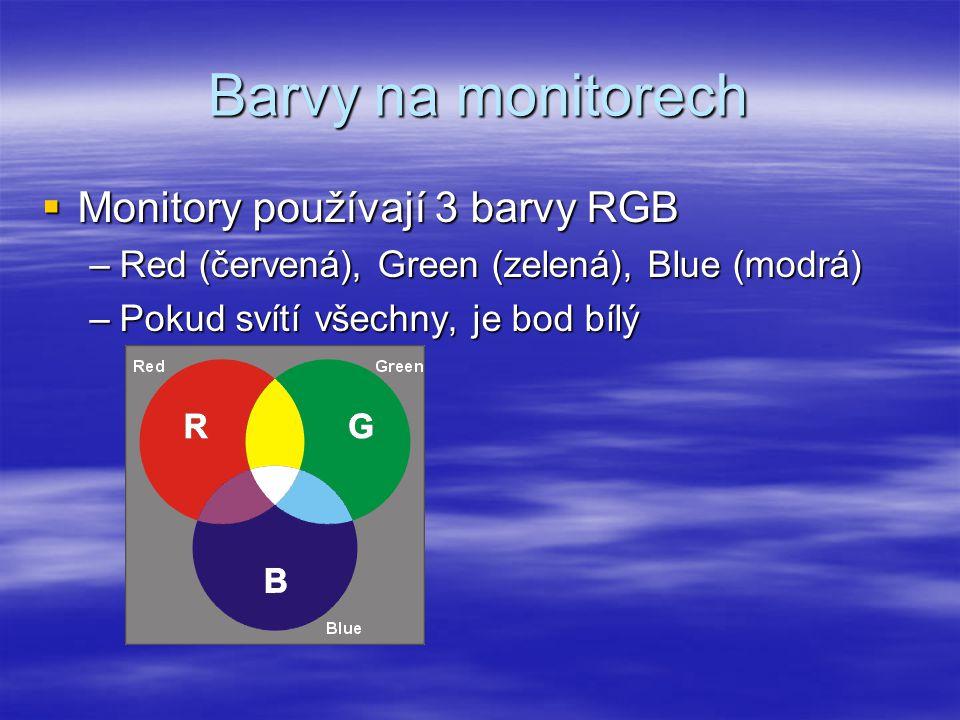 Barvy na monitorech Monitory používají 3 barvy RGB