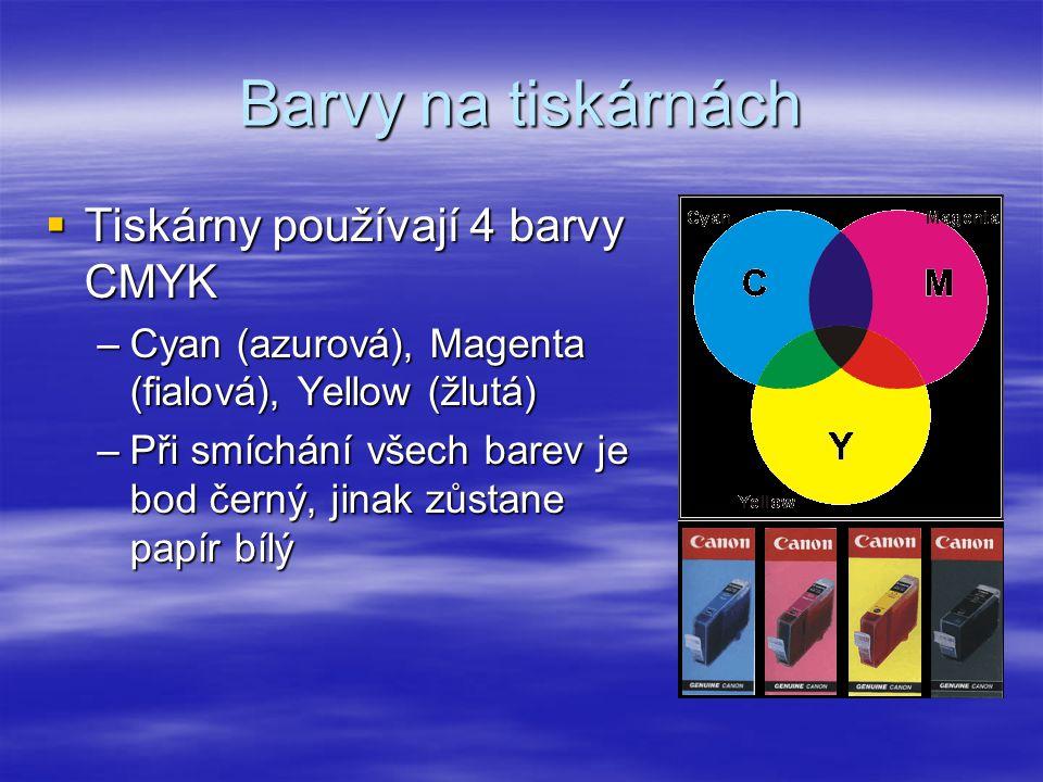 Barvy na tiskárnách Tiskárny používají 4 barvy CMYK