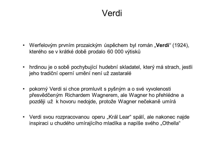 """Verdi Werfelovým prvním prozaickým úspěchem byl román """"Verdi (1924), kterého se v krátké době prodalo 60 000 výtisků."""