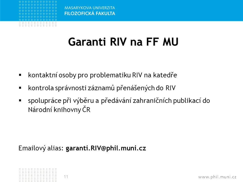 Garanti RIV na FF MU kontaktní osoby pro problematiku RIV na katedře