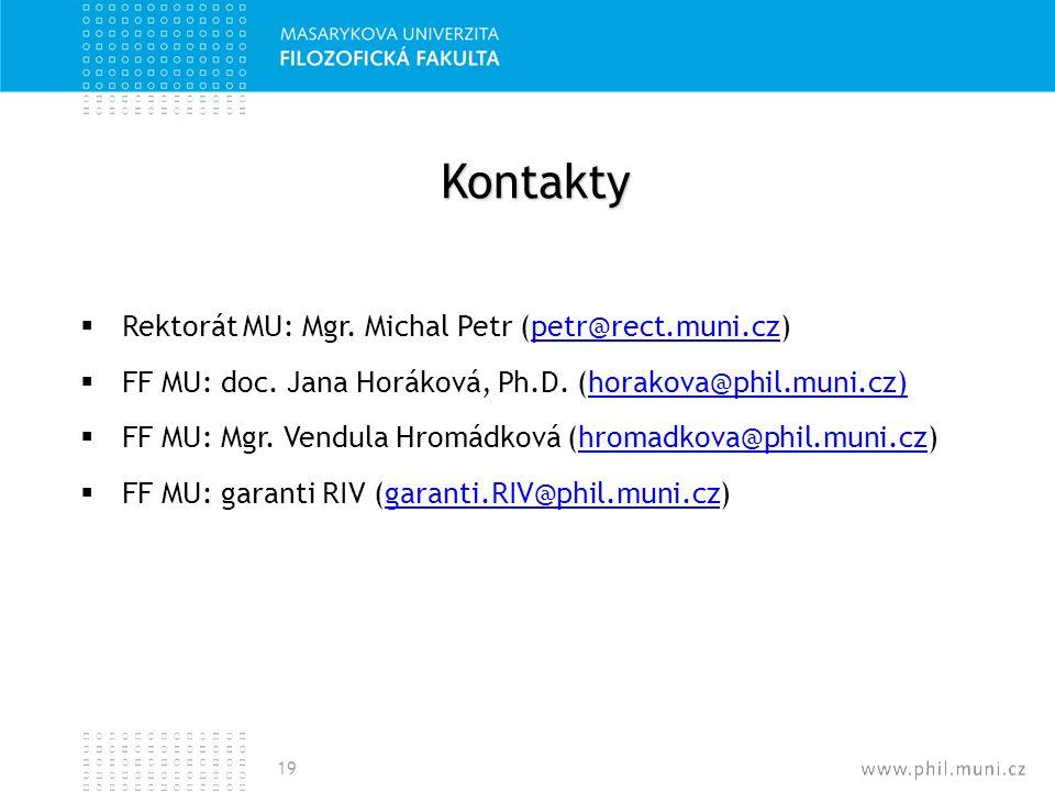 Kontakty Rektorát MU: Mgr. Michal Petr (petr@rect.muni.cz)