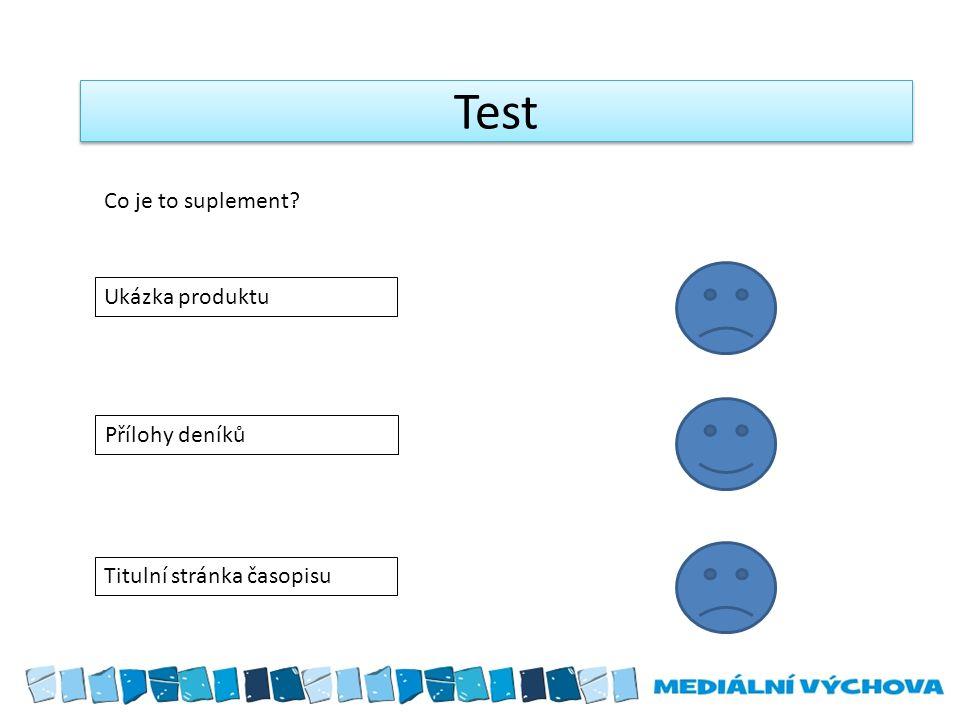 Test Co je to suplement Ukázka produktu Přílohy deníků