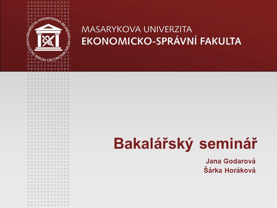 Jana Godarová Šárka Horáková Bakalářský seminář