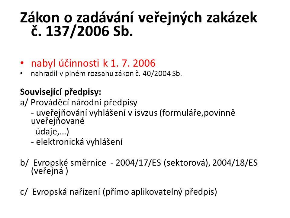 Zákon o zadávání veřejných zakázek č. 137/2006 Sb.
