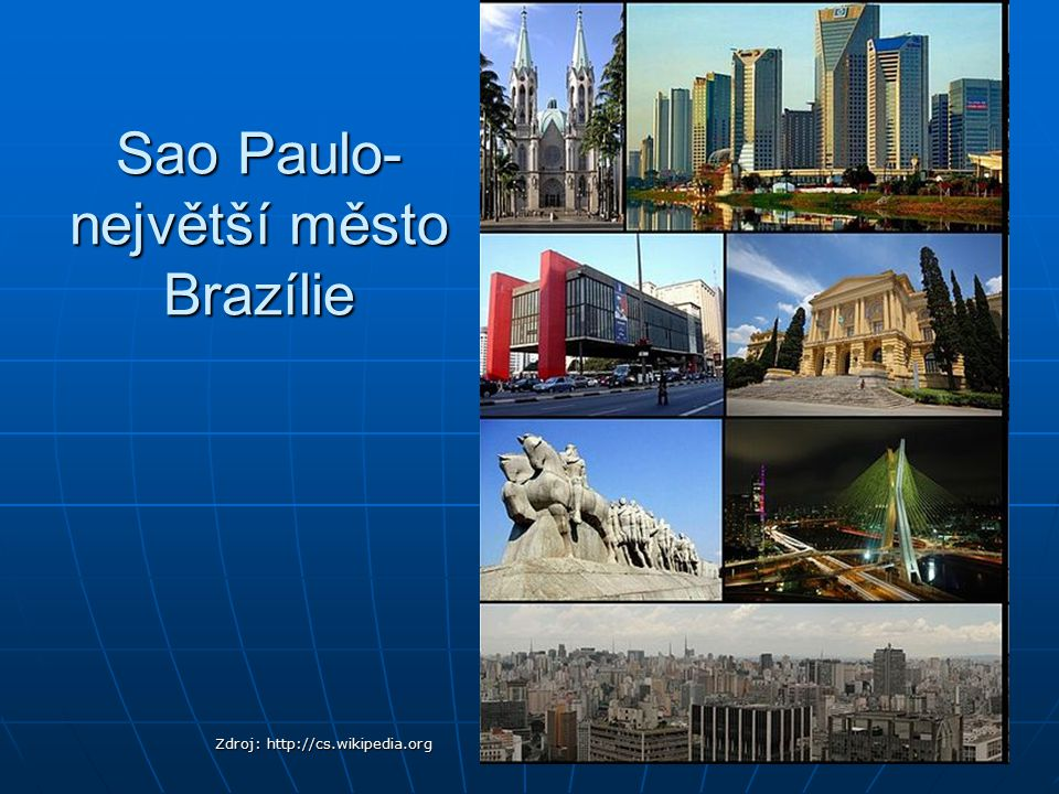 Sao Paulo- největší město Brazílie