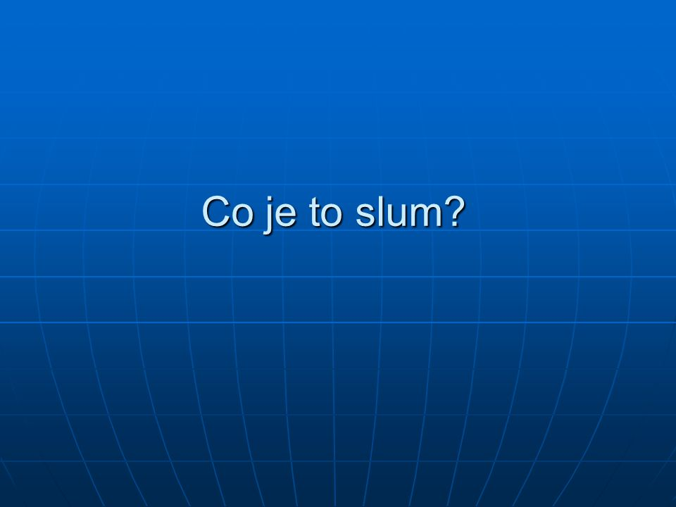 Co je to slum
