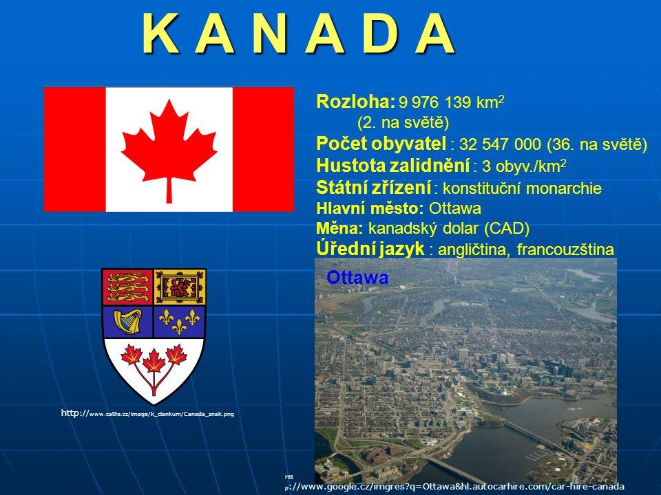 K A N A D A Rozloha: 9 976 139 km2 (2. na světě)