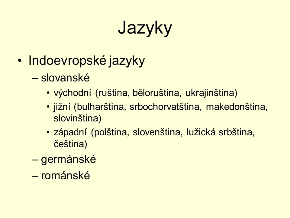 Jazyky Indoevropské jazyky slovanské germánské románské