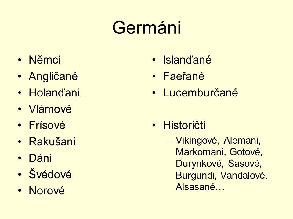 Germáni Němci Angličané Holanďani Vlámové Frísové Rakušani Dáni