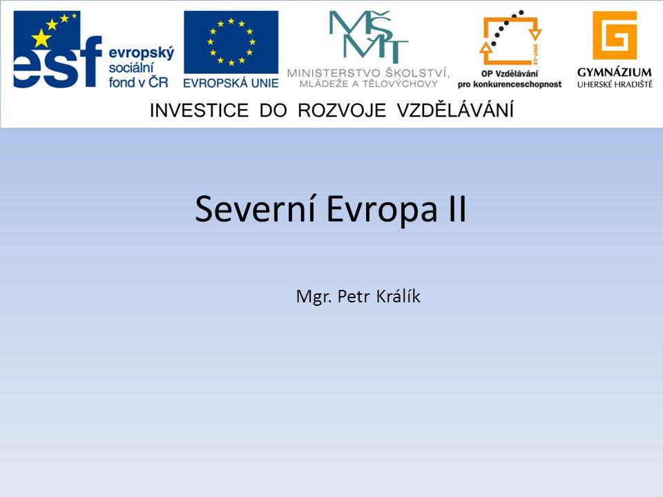 Severní Evropa II Mgr. Petr Králík