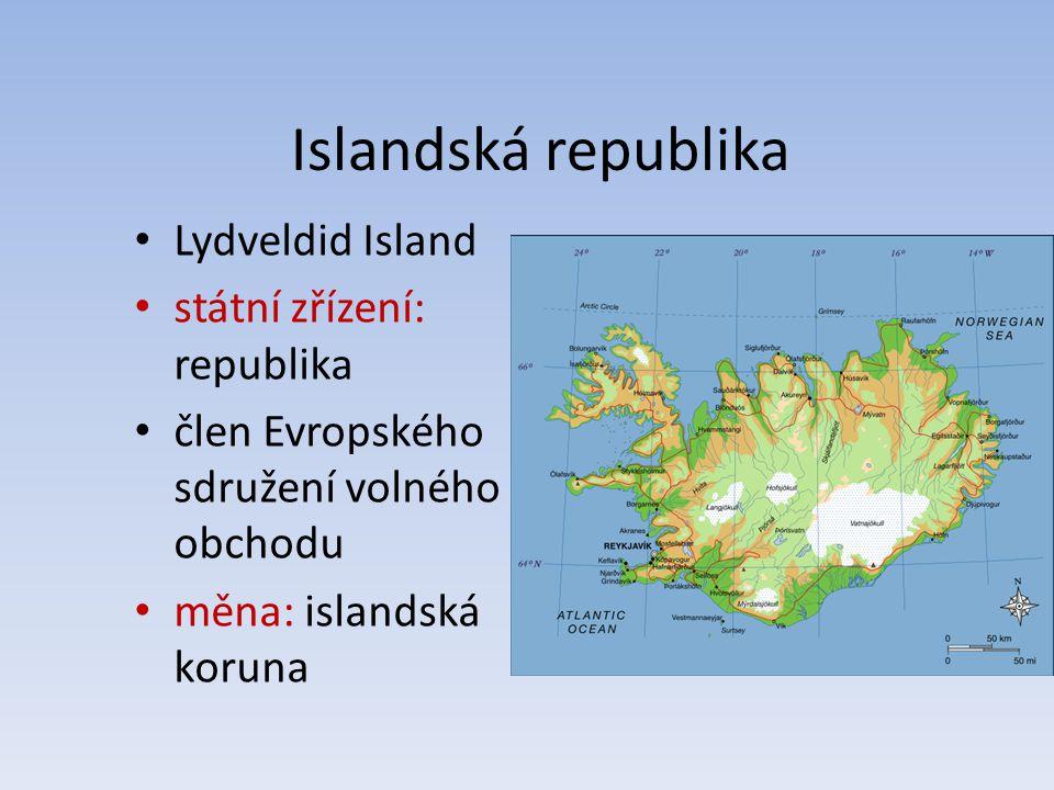 Islandská republika Lydveldid Island státní zřízení: republika