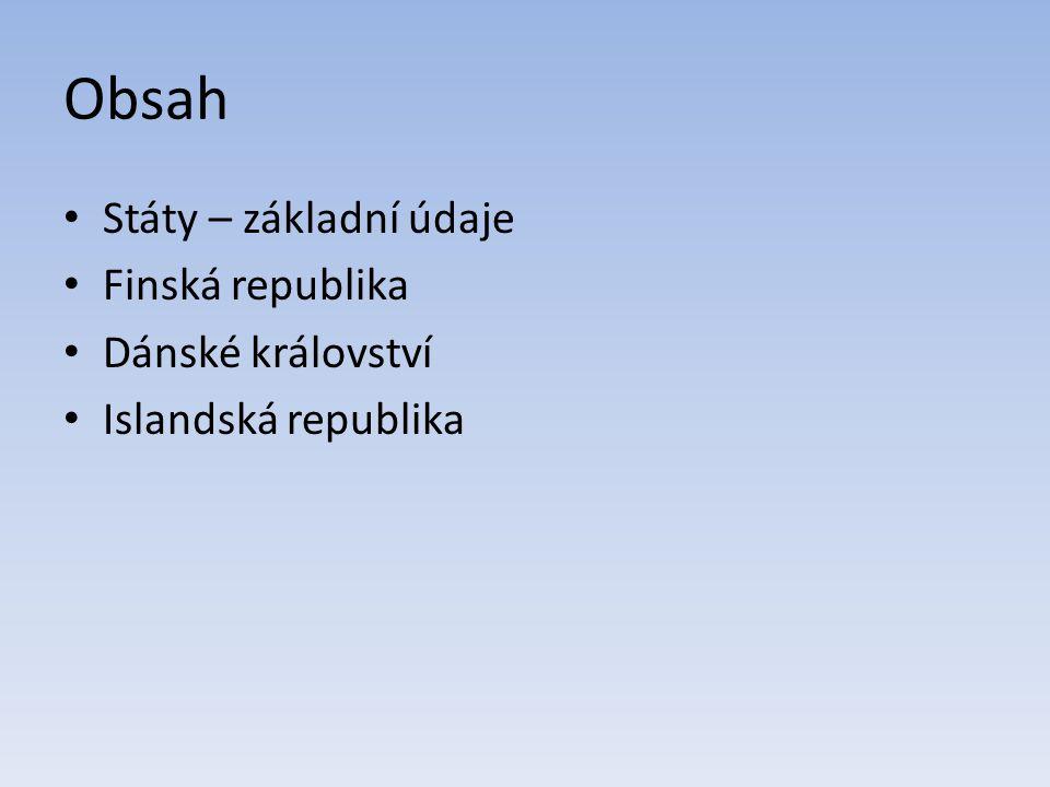 Obsah Státy – základní údaje Finská republika Dánské království