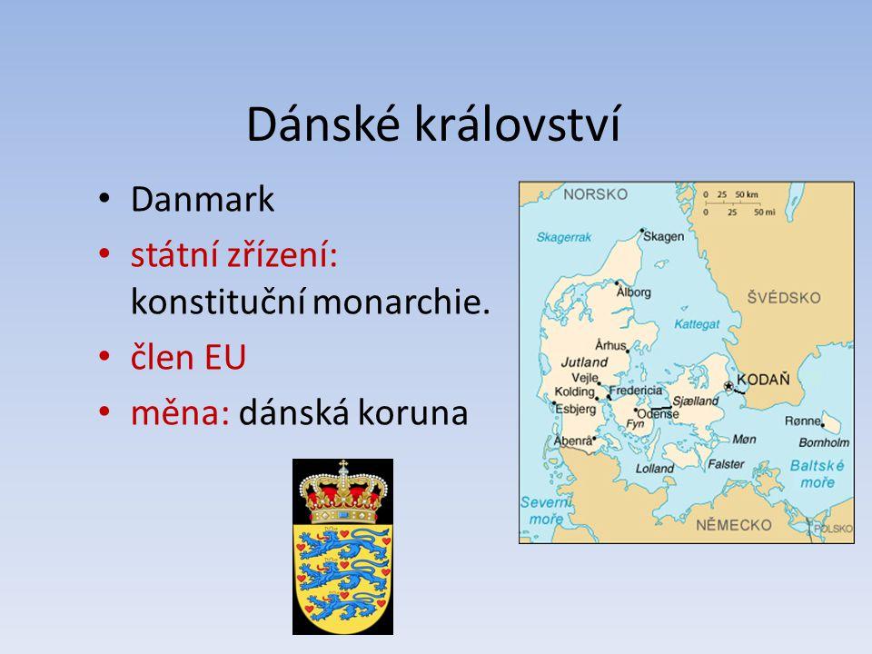 Dánské království Danmark státní zřízení: konstituční monarchie.
