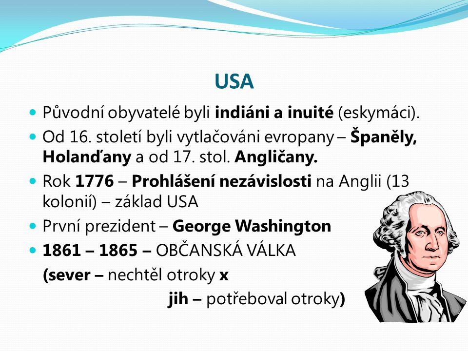 USA Původní obyvatelé byli indiáni a inuité (eskymáci).
