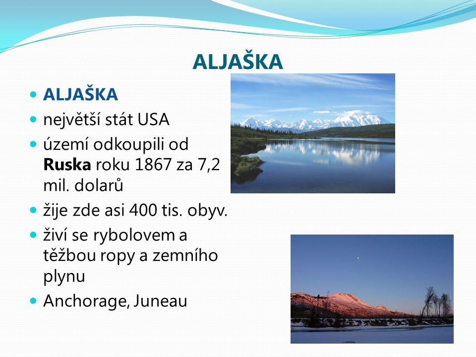 ALJAŠKA ALJAŠKA největší stát USA