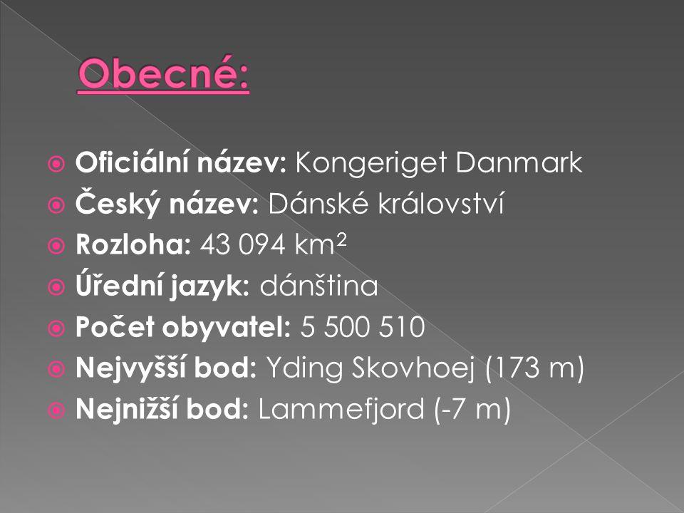 Obecné: Oficiální název: Kongeriget Danmark