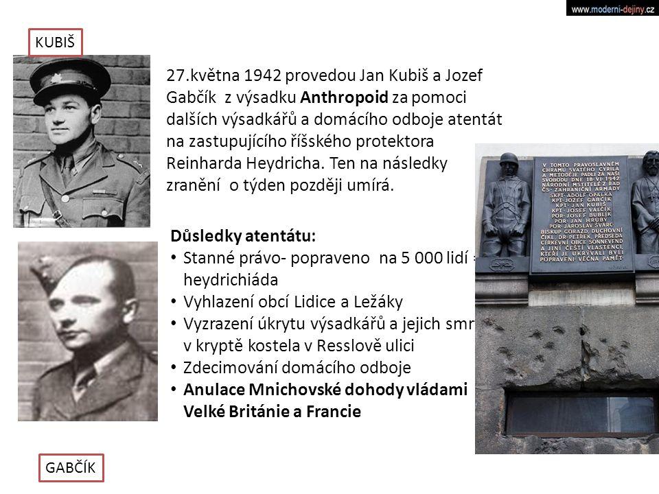 Stanné právo- popraveno na 5 000 lidí = heydrichiáda