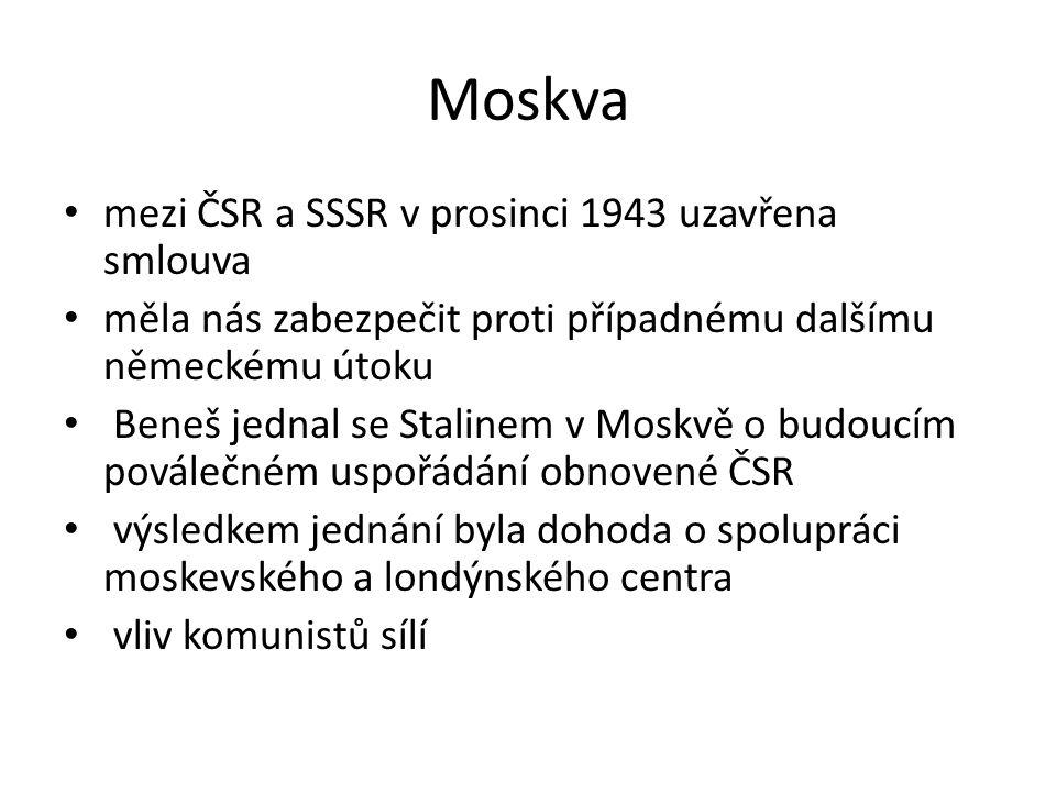 Moskva mezi ČSR a SSSR v prosinci 1943 uzavřena smlouva