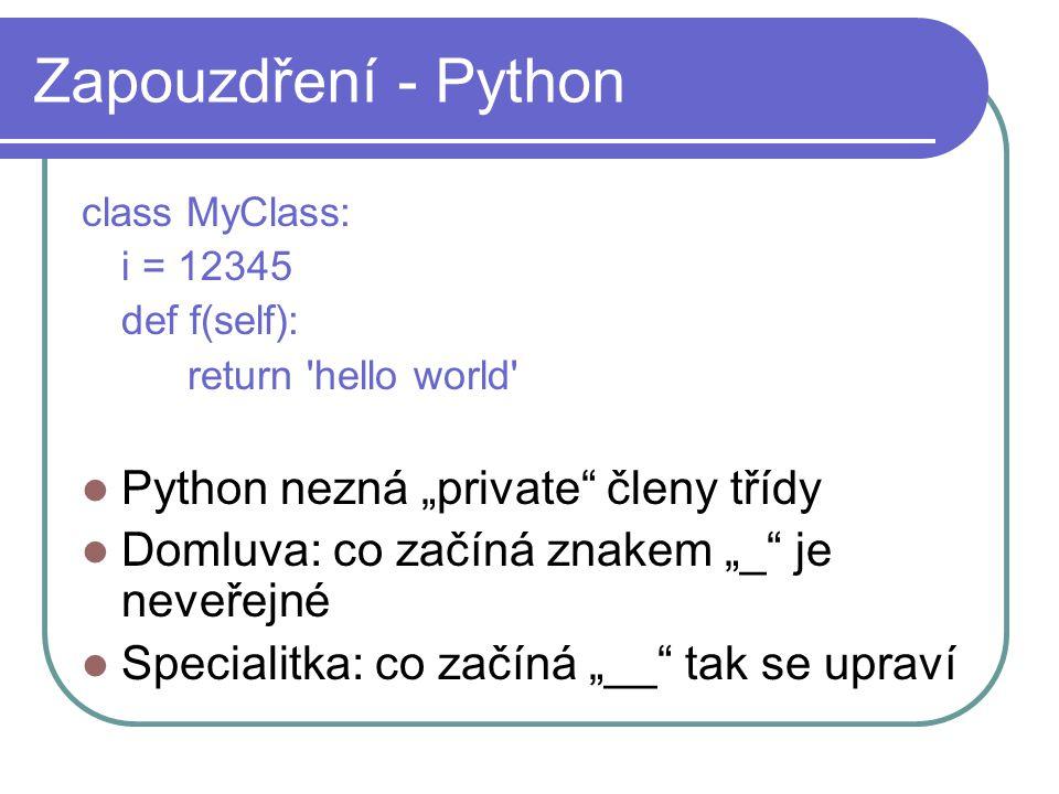 """Zapouzdření - Python Python nezná """"private členy třídy"""