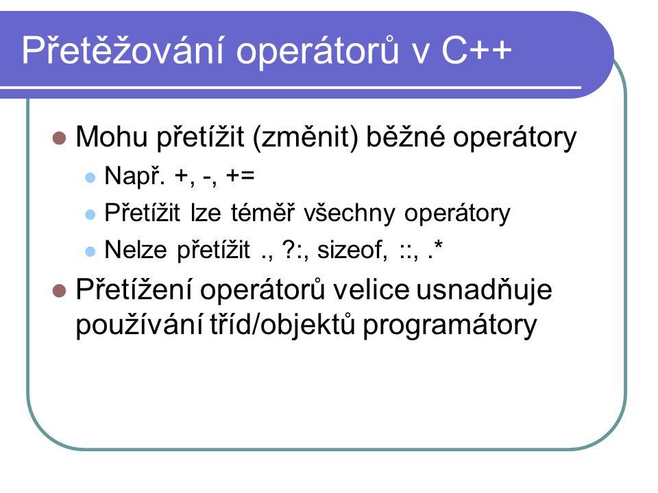 Přetěžování operátorů v C++