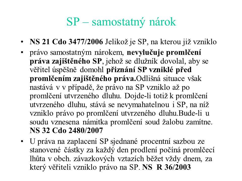 SP – samostatný nárok NS 21 Cdo 3477/2006 Jelikož je SP, na kterou již vzniklo.