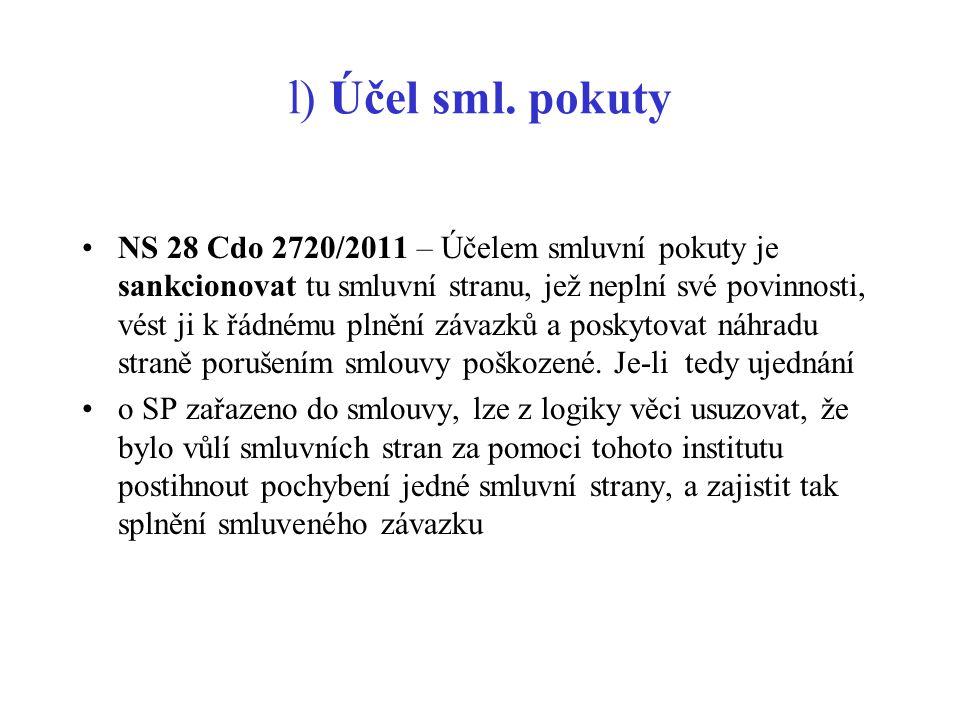 l) Účel sml. pokuty