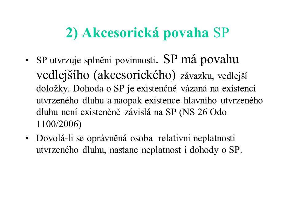 2) Akcesorická povaha SP