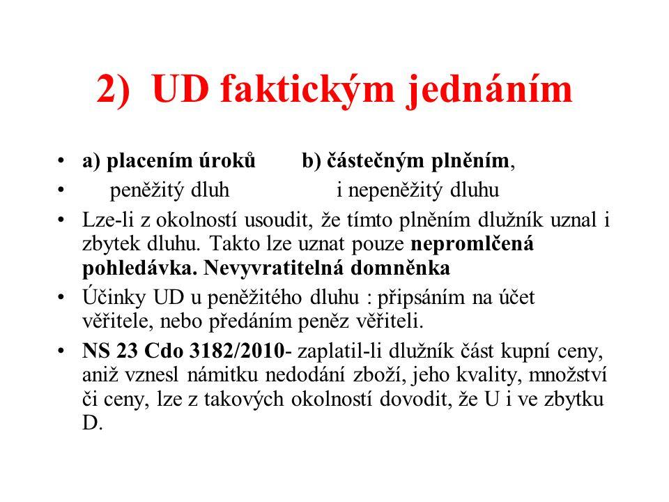 2) UD faktickým jednáním